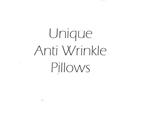 unqiue anti wrinkle pillows